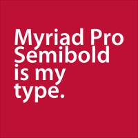 Myriad Pro Semibold is my Type