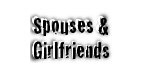 Spouses & Girlfriends