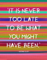 It's Never Too Late to Be