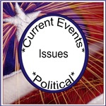 Issues, current events & political
