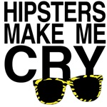 Hipsters Make Me Cry
