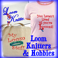 Loom Knitter & Hobbies