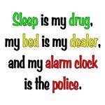 Sleep is my drug