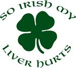 So Irish My Liver Hurts!