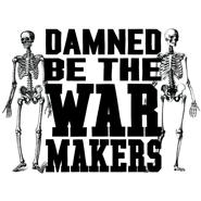 Damned Be The War Makers