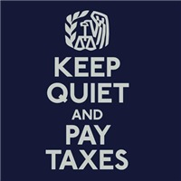 Keep Quiet and Pay Taxes