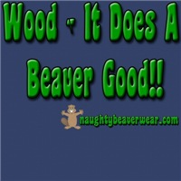 Wood - It Does A Beaver Good!