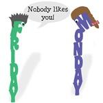 Nobody Likes Monday