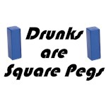 Drunks are Square Pegs
