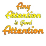 Any attention is good attention!