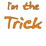 I'm the Trick