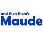 And Then There's Maude