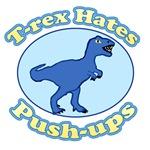 T-Rex Hates Push-ups