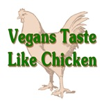 Vegans Taste Like Chicken