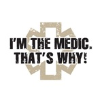 I'm the Medic, That's Why!