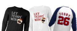 Long Sleeve Let Teddy Win! Shirts