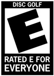 Rated E for Everyone Disc Golf