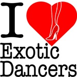 I Love Exotic Dancers
