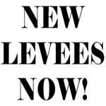 NEW LEVEES NOW!
