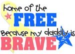Home of the Free because my Daddy is Brave