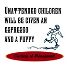 Unattended Children will be given espresso and pup