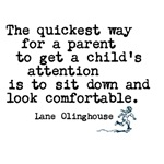 Lane Olinghouse Quote - Way to Get Child's Attenti