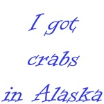 I Got Crabs In Alaska