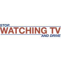 Stop Watching TV and Drive