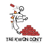 Tae Kwon Don't