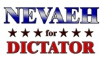 NEVAEH for dictator