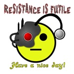 Resistance is futile-Have a nice day