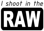 I shoot in the RAW