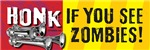 HONK IF YOU SEE ZOMBIES!
