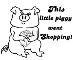 THIS LITTLE PIGGY WENT SHOPPING