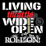 Living With The Throttle Wide Open
