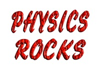 <b>PHYSICS ROCKS</b>