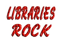 <b>LIBRARIES ROCK</b>