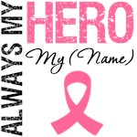 Always My Hero Breast Cancer Shirts & Gifts
