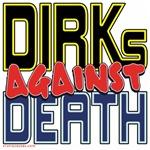 DIRKs Against Death [APPAREL]