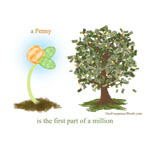 A Penny is the First Part of a Million