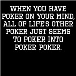 When You Have Poker On Your Mind