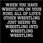 When You Have Wrestling On Your Mind