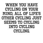 When You Have Cycling On Your Mind