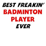 Best Freakin' Badminton Player Ever