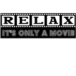 Relax: It's only A Movie #2