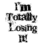 Totally Losing It T-shirts and Gifts