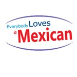 Everybody Loves a Mexican