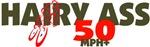 HAIRY ASS - 50+MPH