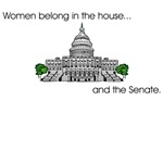 Women belong in the house...