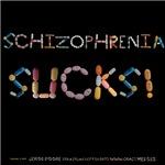 Schizophrenia Sucks! Shirts